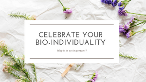 What Is Bio-Individuality & Why Is It So Important For Our Health?