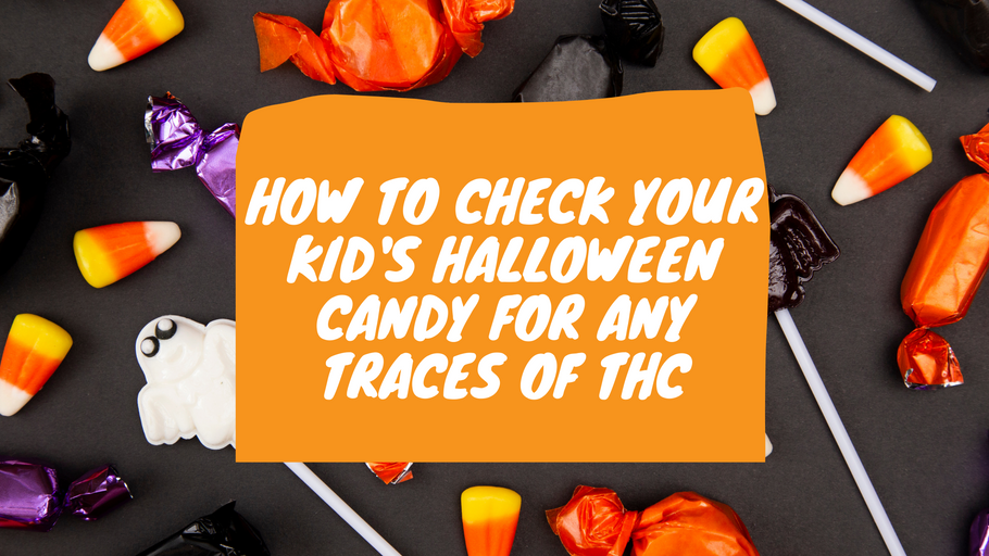How to check your kid's Halloween candy for any traces of THC