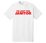 """I'm Just the Janitor"" T-shirt /white"
