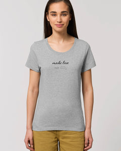T-Shirt –Make Love Not CO2 Nachhaltige & faire Kleider Shirts und Hoodies aus Bio-Baumwolle! Fair Fashion, Organic Cotton,