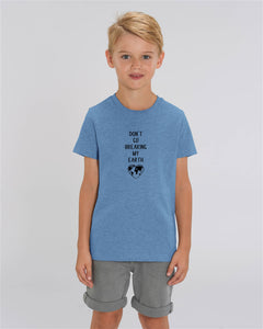 KINDER SHIRT – Don't Go Breaking My Earth Nachhaltige & faire Kleider Shirts und Hoodies aus Bio-Baumwolle! Fair Fashion, Organic Cotton,