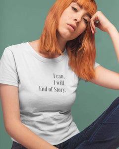 T-Shirt – I can. I will. End of story | Bio & Fair