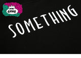 """ Something "" Sweatshirt - MetroGang Streetwear"