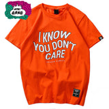 """ I Know you don't Care "" T-Shirt Streetwear"