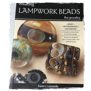 Creating Lampwork Beads for Jewelry Book - Basic, Intermediate and Advanced