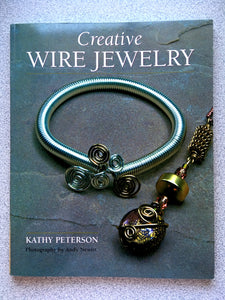 Creative Wire Jewelry Book by Kathy Peterson