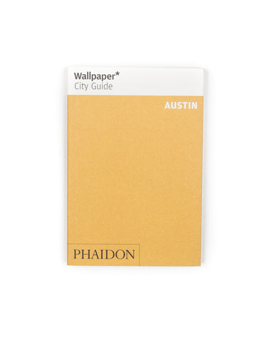 FINAL SALE: PHAIDON - Wallpaper* City Guide Austin