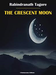 Yarns For Youngsters  -  Rabindranath Tagore's 'The Crescent Moon'    FREE