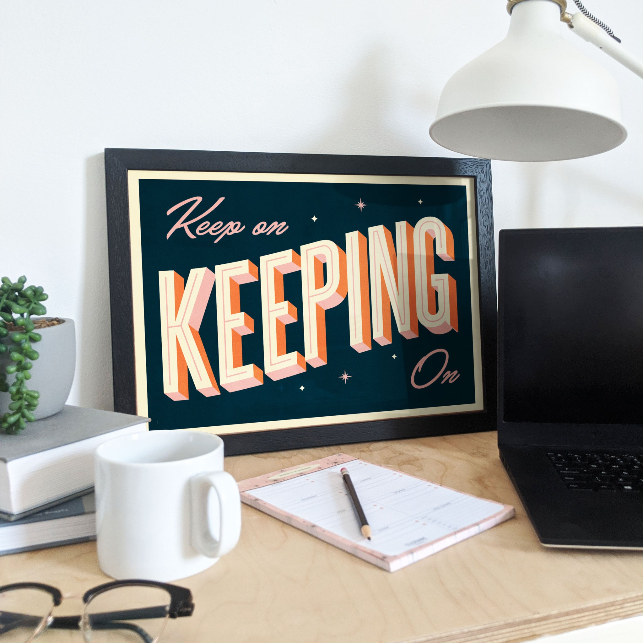 KEEP ON KEEPING ON - Giclée Print