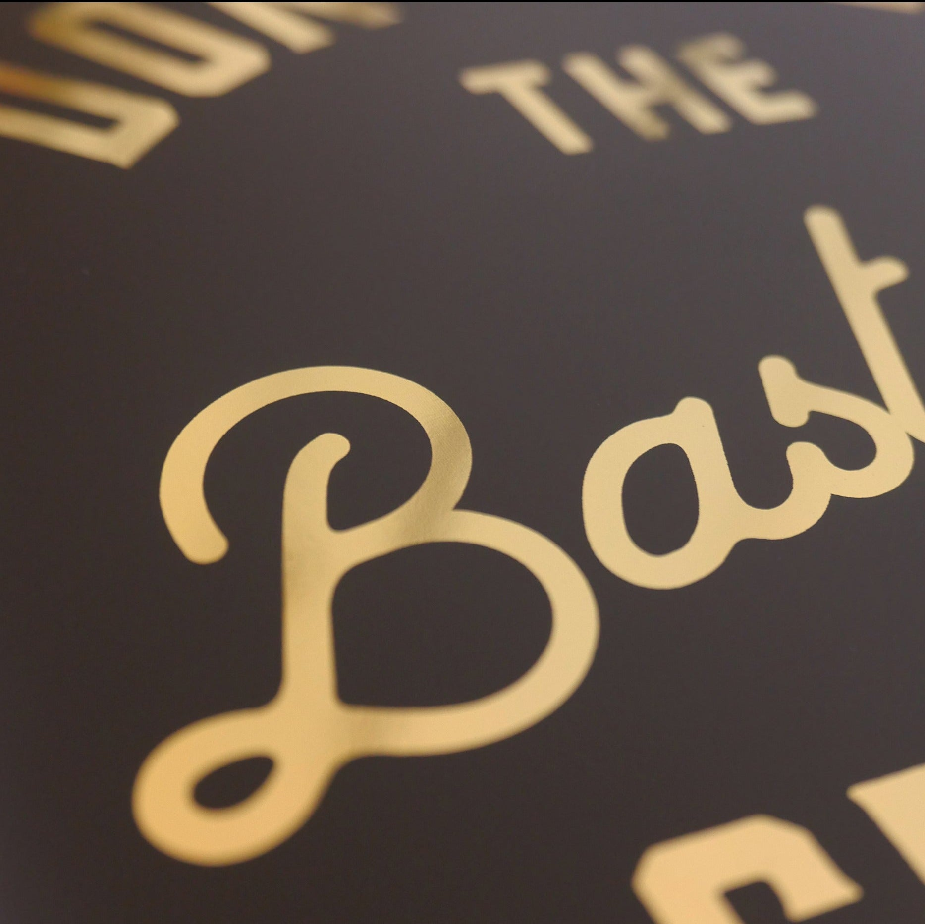 Don't Let The Bast**ds Get You Down - Gold foil print