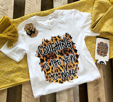 """Coughing Is The New """"C"""" Word Tee"""