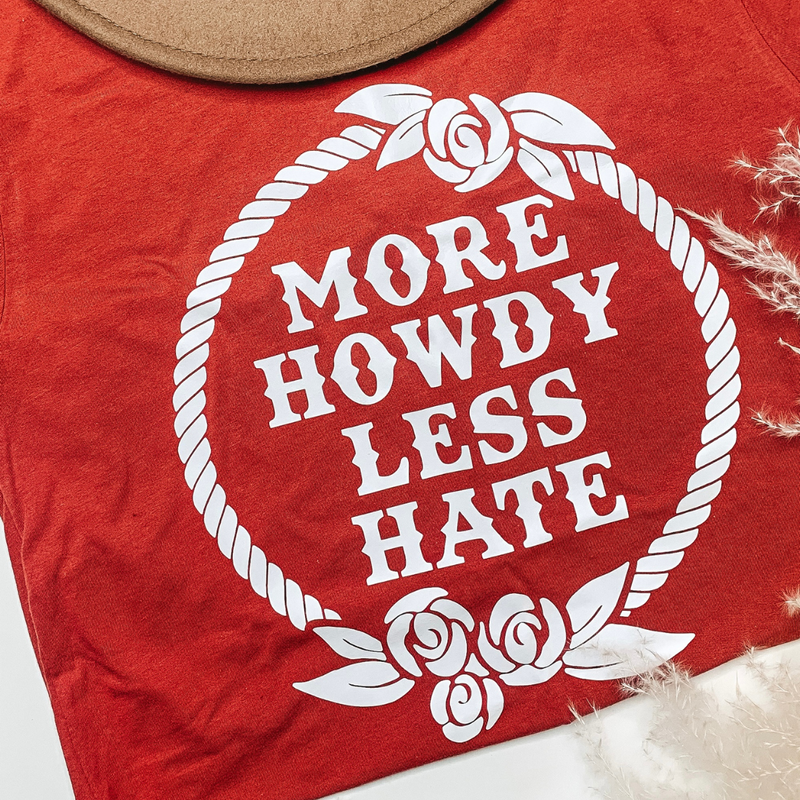 More Howdy Less Hate Tee