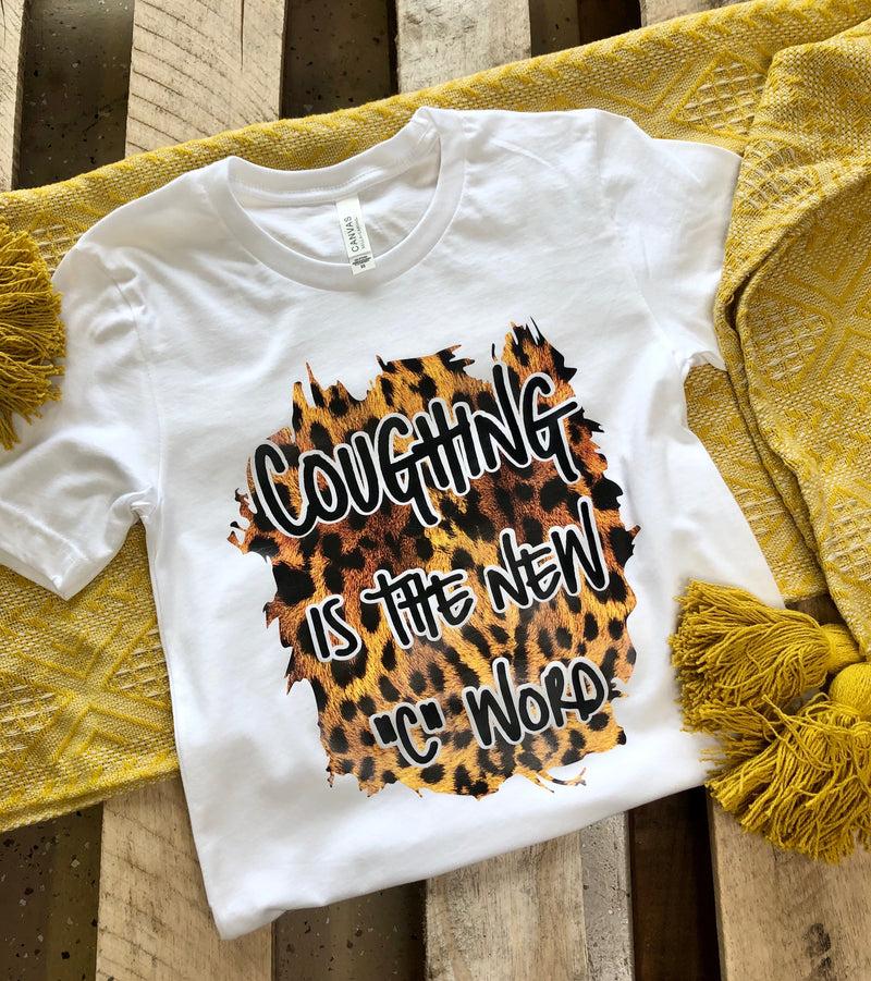"Coughing Is The New ""C"" Word Tee"