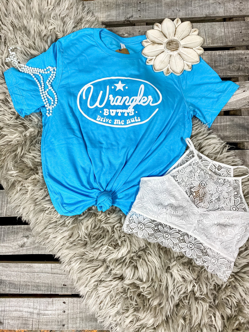 Wrangler Butts Drive Me Nuts Tee