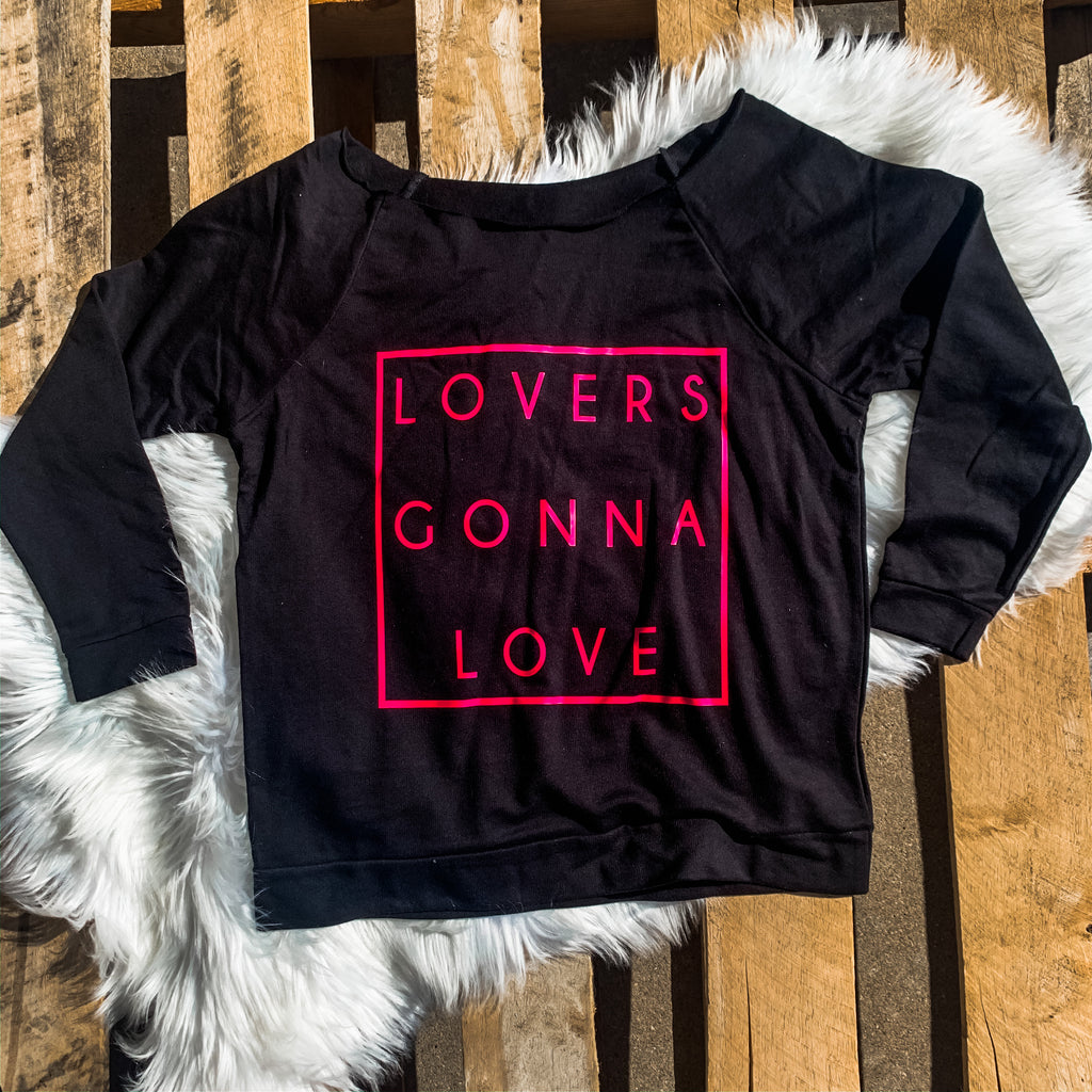 Lovers Gonna Love off Shoulder Sweatshirt