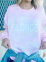 BLONDE Pink Sweatshirt