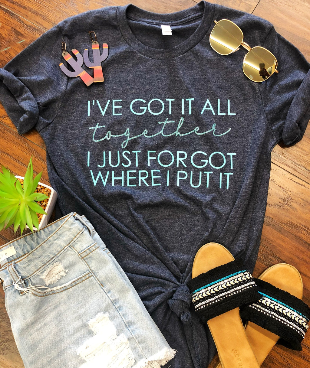 I've Got it All Together Gray Tee