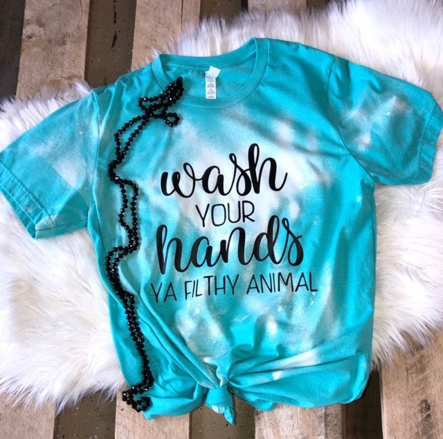 Wash Your Hands Ya Filthy Animal Tee