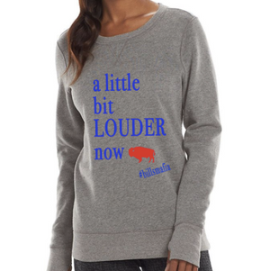 Women's Little Bit Louder Now Sweatshirt
