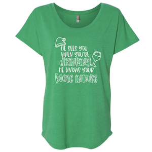 Triblend Women's He Sees You When Your Drinking Dolman