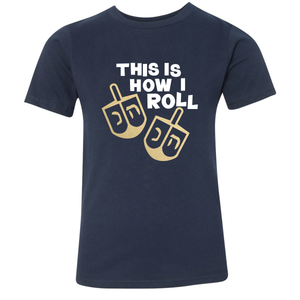 This Is How I Roll Hanukkah Collection (Infant, Toddler, Youth)