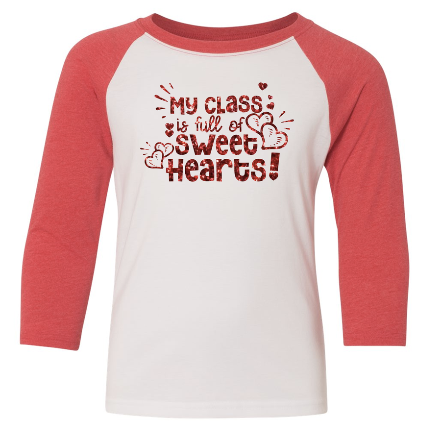 My Class Is Full Of Sweethearts 3/4 Sleeve Raglan (Toddler and Youth)