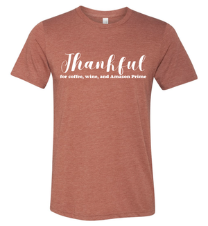 Thankful for Coffee, Wine, and Amazon Prime Triblend Unisex T-Shirt