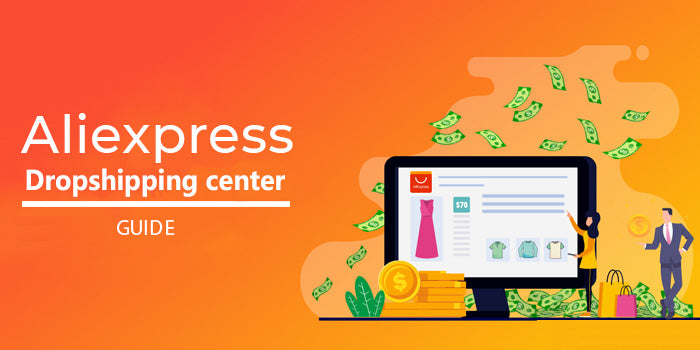 aliexpress dropshipping center guide tutoriel