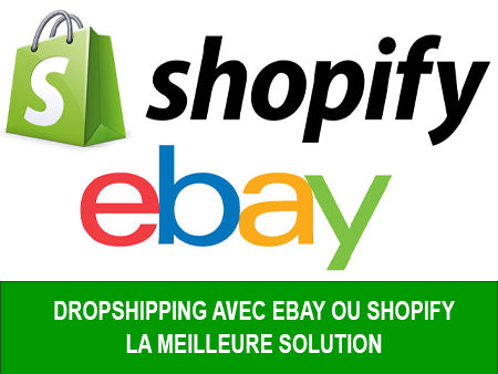 Dropshipping ebay ou shopify