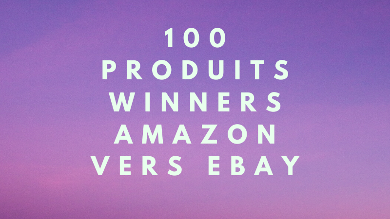 Produits Winners Dropshipping Amazon vers Ebay