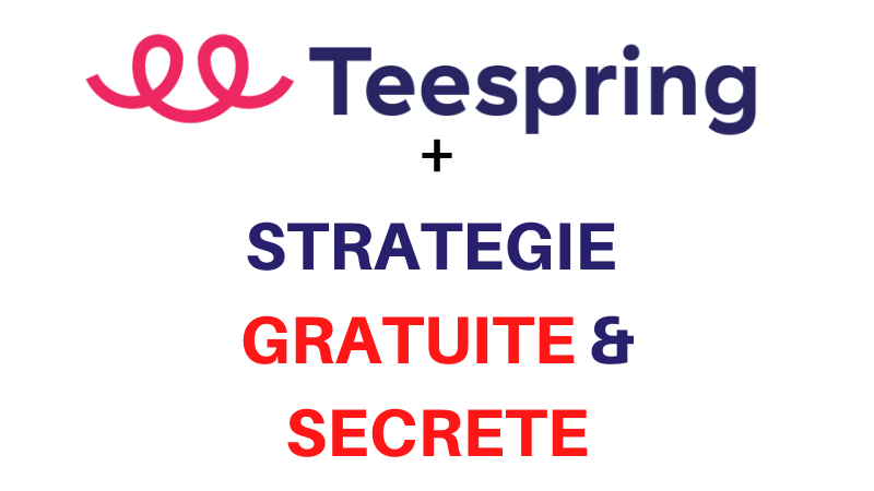 Formation Teespring + Stratégie Marketing Secrète