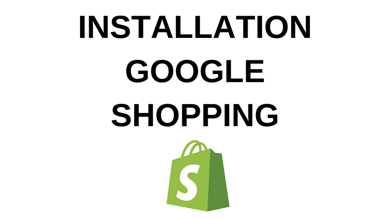 Installation Google Shopping sur Shopify