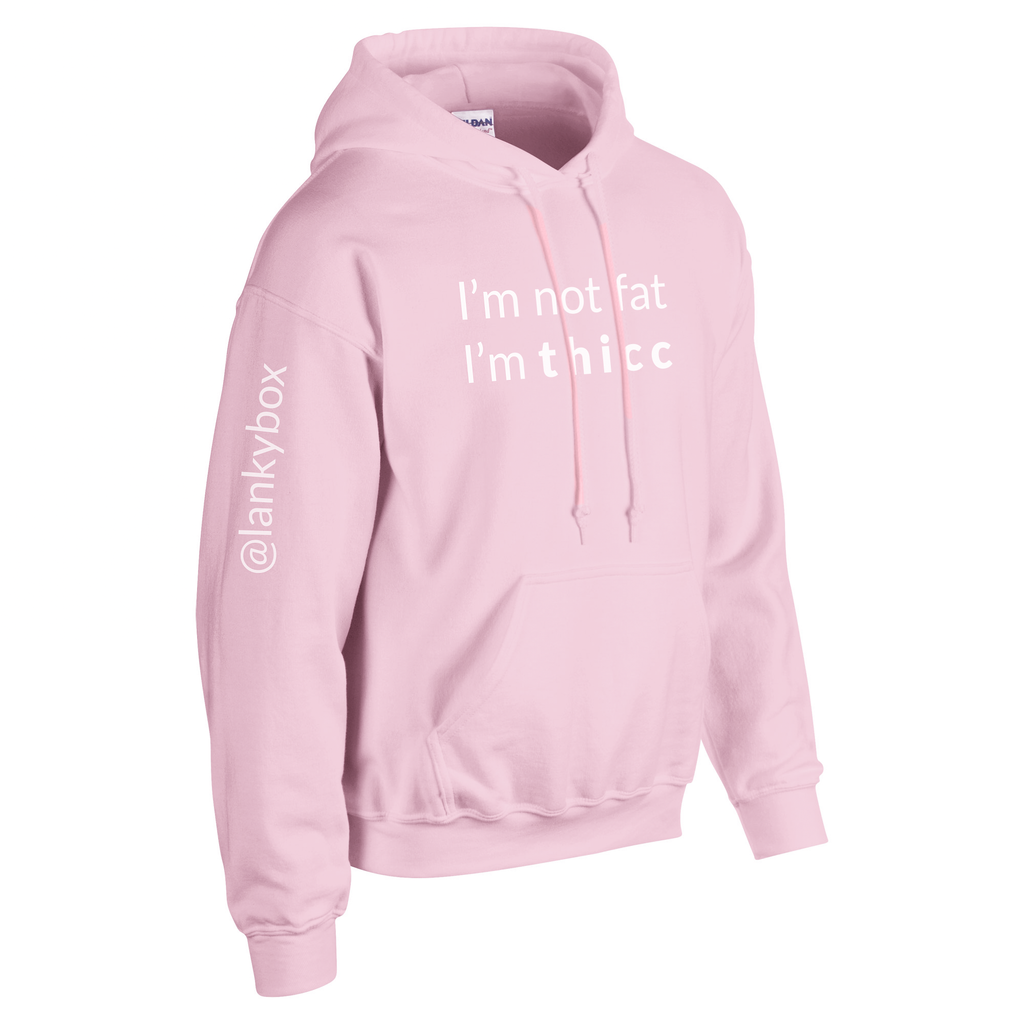 I'm Not Fat I'm Thicc Hoodie - Pink (with @lankybox sleeve)