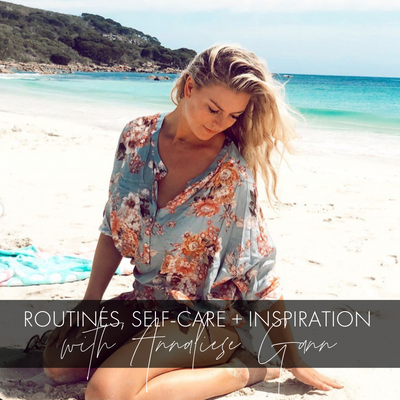 Annaliese Gann Talks Daily Routines, Self-Care + Inspirations