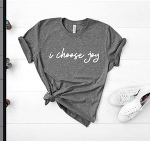 """I Choose Joy"" Graphic Tee"