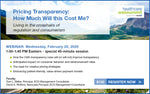 Webinar: Pricing Transparency:  How Much Will this Cost Me? Living in the crosshairs of regulation and consumerism