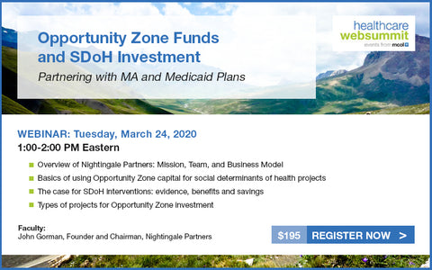 Webinar: Opportunity Zone Funds and SDoH Investment: Partnering with MA and Medicaid Plans