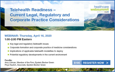 Webinar: Telehealth Readiness – Current Legal, Regulatory and Corporate Practice Considerations