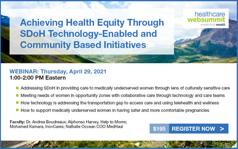 Webinar: Achieving Health Equity Through SDoH Technology-Enabled and Community Based Initiatives