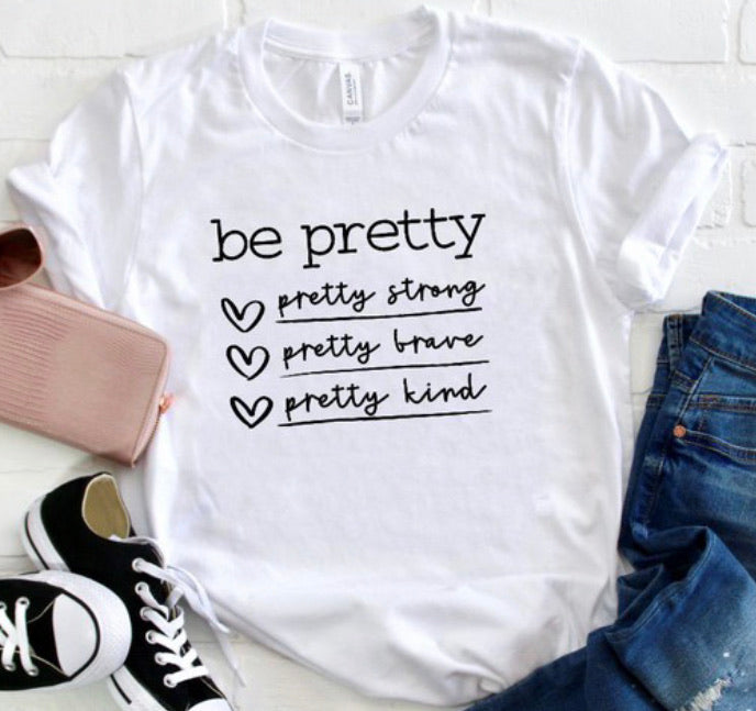 Be Pretty Strong Brave Kind Tee in White