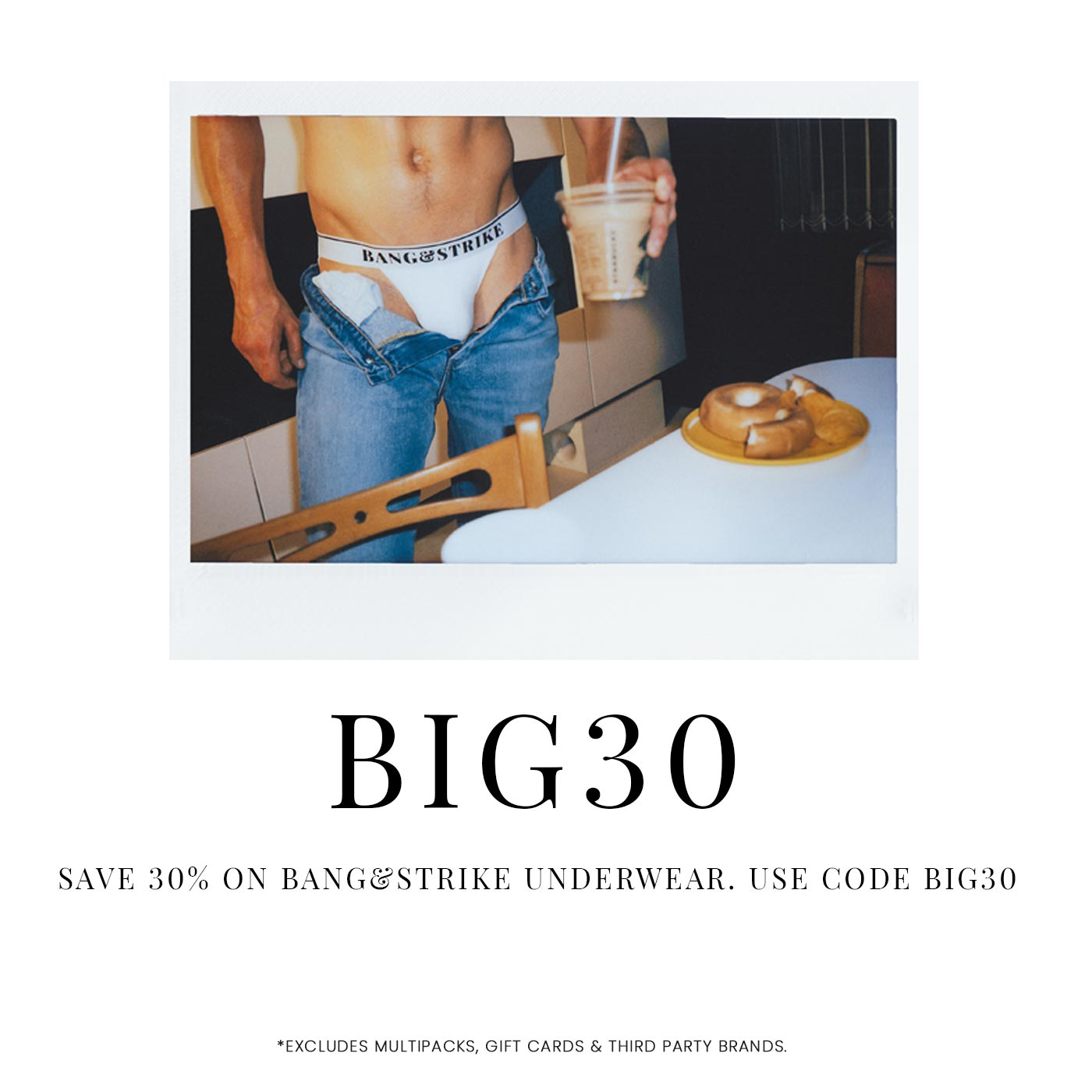 BIG30 30% OFF BANG&STRIKE UNDERWEAR