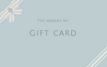 Load image into Gallery viewer, ^Makery Gift Card