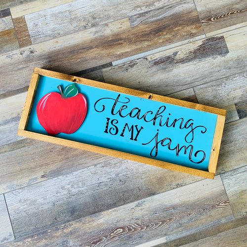 'Teaching is my jam' Sign (2hrs) $47.50