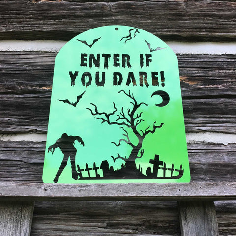 ENTER IF YOU DARE - Spooky Halloween Metal Sign