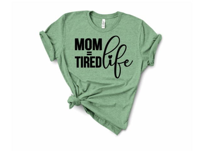 Mom Life=Tired Life