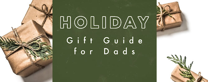 2020 Holiday Gift Guide for Dad