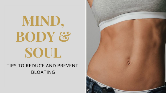 TIPS : Get rid of bloating & Prevent it