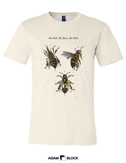 Bee Bold. Bee Brave. Bee Kind.-Adam Block Design