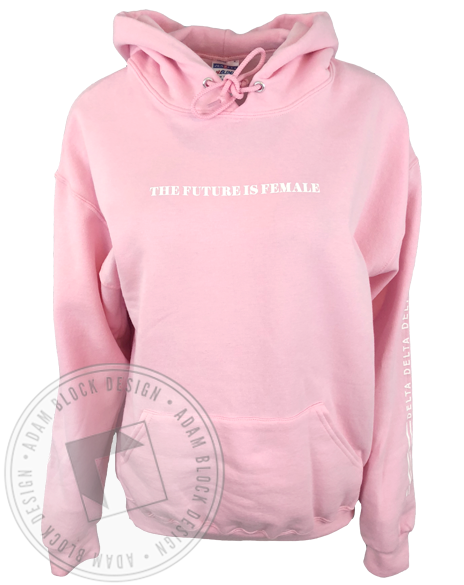 Delta Delta Delta The Future Is Female Hoodie-Adam Block Design