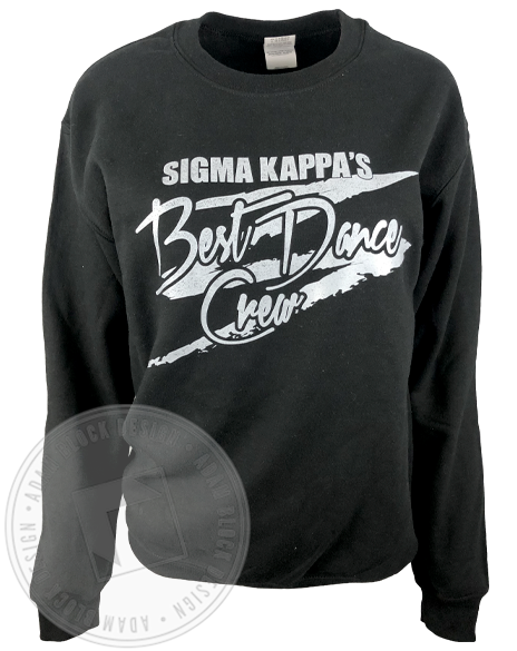 Sigma Kappa Best Dance Crew Sweatshirt-Adam Block Design